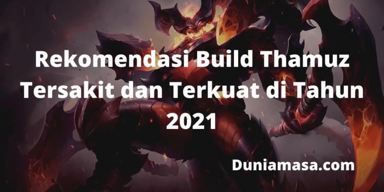 Rekomendasi Build Thamuz Tersakit dan Terkuat di Tahun 2021