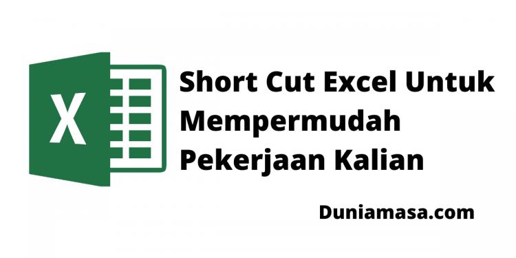 Short Cut Microsoft Excel Untuk Mempermudah Pekerjaan Kalian