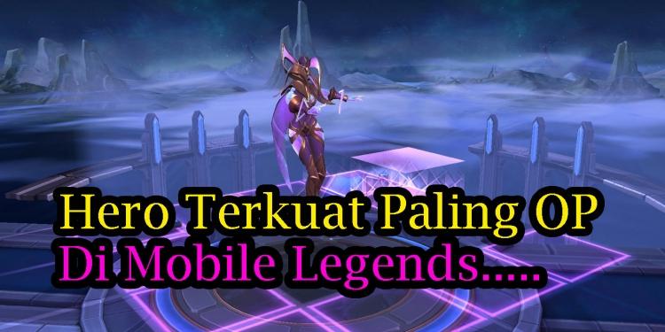 Hero Terkuat di Game Mobile Legends