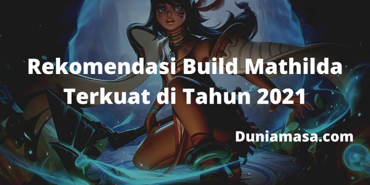 Rekomendasi Build Mathilda Terkuat di Tahun 2021