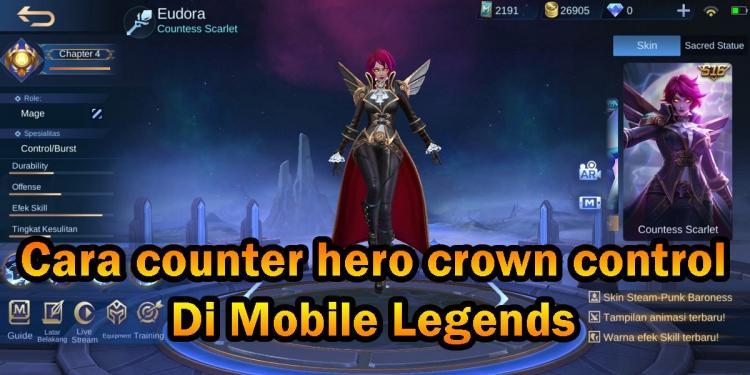 cara counter hero crown control di mobile legends