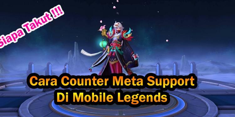 cara menghadapi meta support di mobile legends